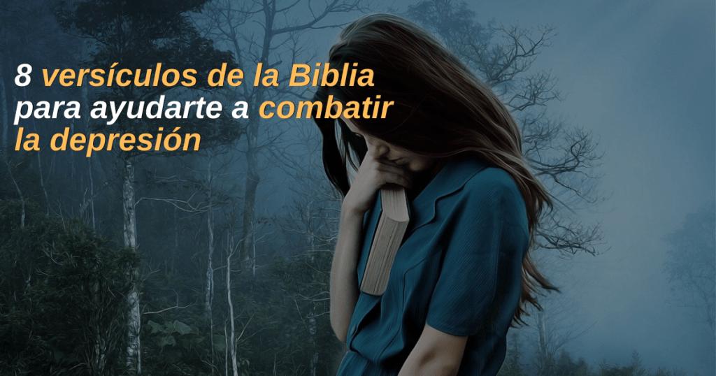 8 Versículos De La Biblia Para Ayudarte A Combatir La Depresión Tiempos De Abundancia