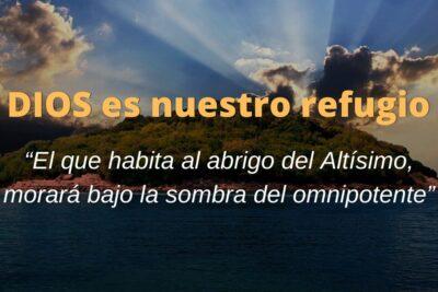 DIOS es nuestro refugio