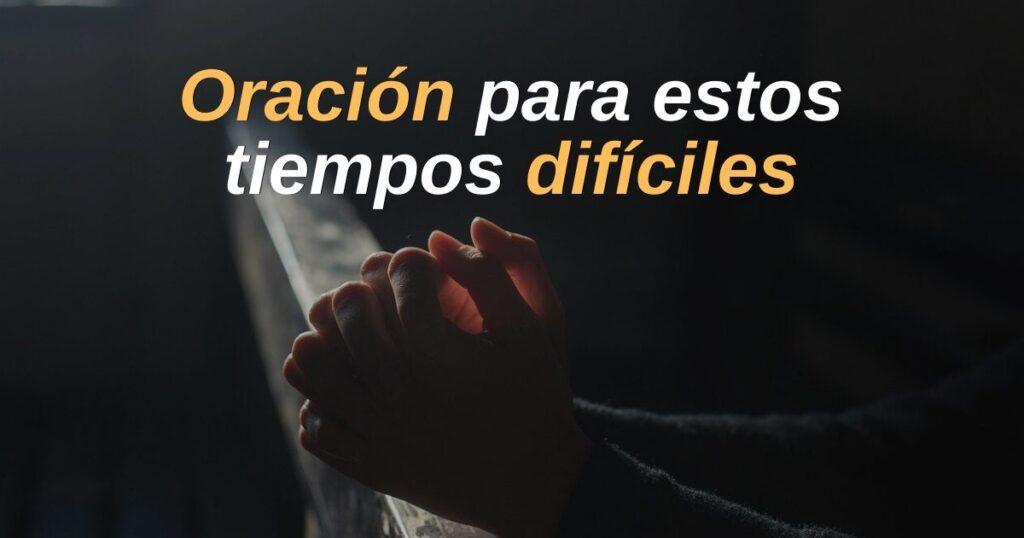 Oración para estos tiempos difíciles