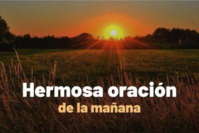 Hermosa oración de la mañana