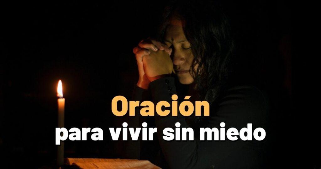 Oración para vivir sin miedo