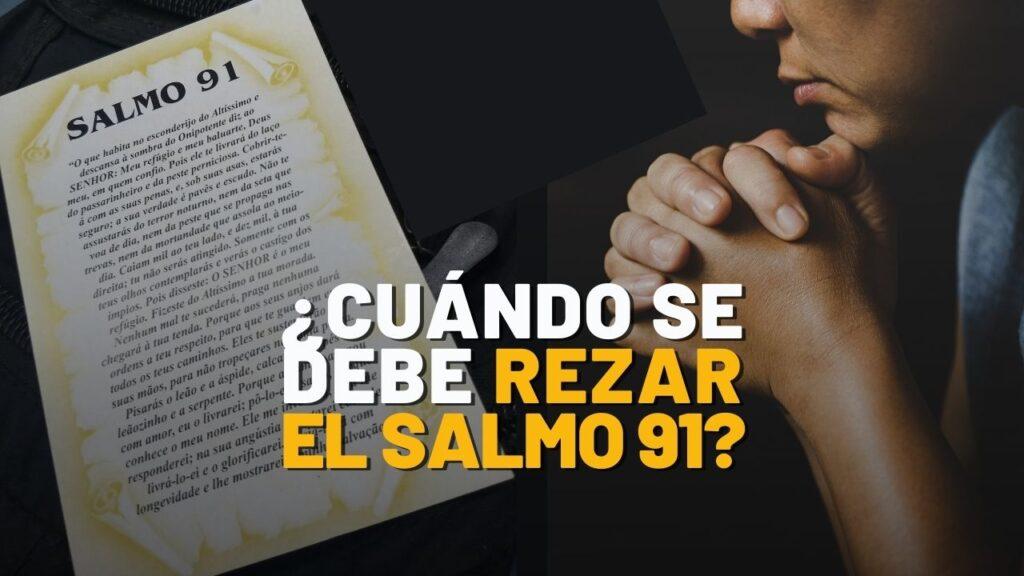 ¿Cuándo se debe rezar el Salmo 91?