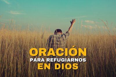 Oración para refugiarnos en Dios