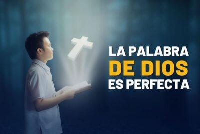 La Palabra de Dios es Perfecta