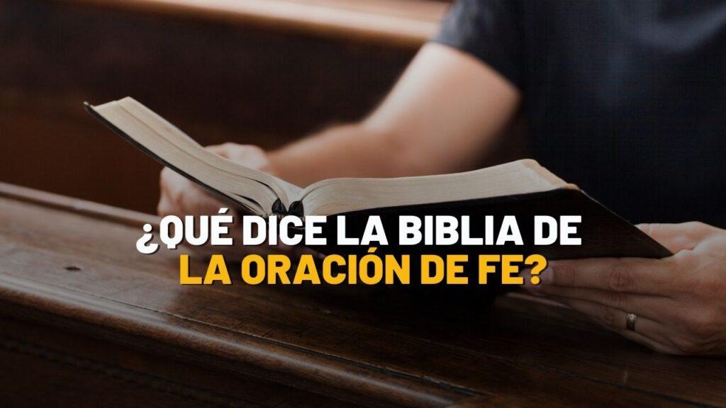 Qué dice la Biblia de la Oración de Fe