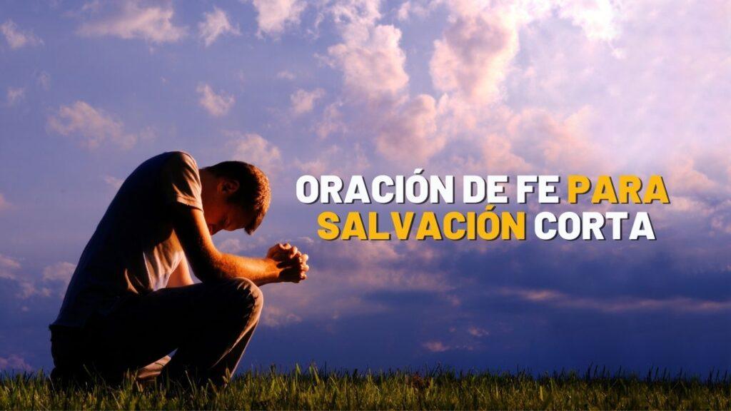 Oración de Fe para Salvación Corta