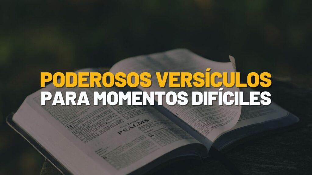 Poderosos versículos para momentos difíciles
