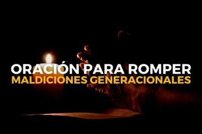 Oración para romper maldiciones generacionales